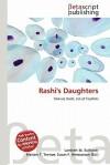 Rashi's Daughters - Lambert M. Surhone, Mariam T. Tennoe, Susan F. Henssonow