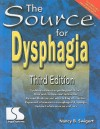 The Source for Dysphagia [With CDROM] - Nancy B. Swigert
