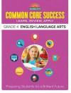 Barron's Common Core Success Grade 4 English Language Arts: Preparing Students for a Brilliant Future (Barron's Common Core Success Workbooks) - Barron's Educational Series