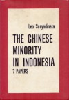 The Chinese Minority in Indonesia: 7 Papers - Leo Suryadinata