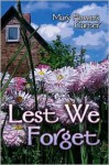 Lest We Forget - Mary Flowers Carter