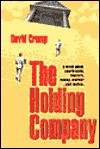 The Holding Company: A Novel about Courtrooms, Lawyers, Money, Murder, and Justice - David Crump
