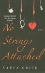 No Strings Attached - Karyn Grice, Karen Hunter