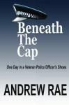 BENEATH The CAP - Andrew Rae