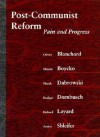 Post-Communist Reform: Pain and Progress - Olivier J. Blanchard, Rudiger Dornbusch, Richard Layard, Maxim Boycko, Andrei Shleifer, Marek Dabrowski