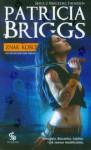 Znak kości (Mercedes Thompson, #4) - Dominika Schimscheiner, Patricia Briggs