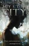 Mystic City. Das gefangene Herz - Theo Lawrence