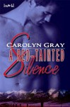 A Red-Tainted Silence - Carolyn Gray
