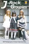 J-Rock Groupies: 200 Photos of Unique Japanese Girls - DH Publishing Inc
