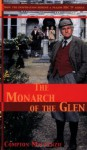 The Monarch Of The Glen - Compton Mackenzie