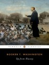 Up from Slavery - Booker T. Washington, Louis R. Harlan