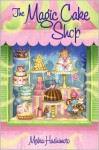 The Magic Cake Shop - Meika Hashimoto, Josée Masse
