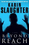 Beyond Reach (Grant County) - Karin Slaughter