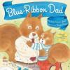 Blue-Ribbon Dad - Beth Raisner Glass, Margie Moore