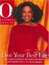 Live Your Best Life: A Treasury of Wisdom, Wit, Advice, Interviews and Inspiration from O, The Oprah Magazine - O: The Oprah Magazine, Oprah Winfrey