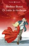 Di tutte le ricchezze - Stefano Benni