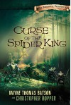 Curse of the Spider King - Wayne Thomas Batson, Christopher Hopper