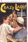 Crazy Lady! (Trophy Newbery) - Jane Leslie Conly