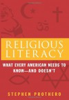 Religious Literacy: What Every American Needs to Know--And Doesn't - Stephen R. Prothero