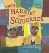 When Harriet Met Sojourner - Catherine Clinton, Shane W. Evans
