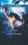 Dark Wolf Rising  - Rhyannon Byrd