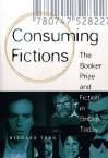 Consuming Fictions - Richard Todd