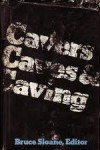 Cavers, Caves, and Caving - Bruce Sloane