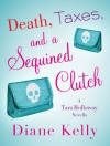 Death, Taxes, and a Sequined Clutch (Tara Holloway, #3.5) - Diane Kelly