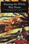 Hunting the Whole Way Home: Essays and Poems - Sydney Lea