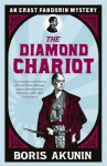 The Diamond Chariot: The Further Adventures of Erast Fandorin - Boris Akunin, Andrew Bromfield