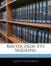Mster Olof: Ett Skdespel - August Strindberg