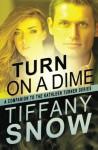 Turn on a Dime - Blane's Turn (The Kathleen Turner Series) - Tiffany Snow