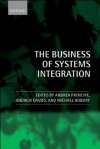 The Business of Systems Integration - Andrew Davies, Andrea Prencipe, Michael Hobday