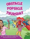 Obstacle Popsicle Thursday - Helen Darling, Pam Schiller, Sona and Jacob