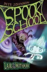 Lair Of The Mothman (Spook School) - Pete Johnson, Tom Percival