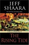 The Rising Tide: A Novel of the Second World War - Jeff Shaara