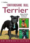Staffordshire Bull Terrier: An Owner's Guide - Alison Smith