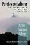 Pentecostalism and the Future of the Christian Churches: Promises, Limitations, Challenges - Richard Shaull