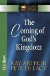 The Coming of God's Kingdom: Matthew - Kay Arthur