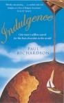 Indulgence: Around the World in Search of Chocolate - Paul Richardson