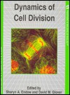 Dynamics Of Cell Division - David Glover, Sharon A. Endow