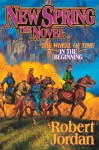 New Spring (Wheel of Time, #0) - Robert Jordan