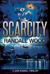 Scarcity (Jack Randall #3) - Randall Wood, Derek Murphy