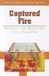 Captured Fire: Seasonal & Sanctoral - S. Joseph Krempa