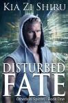 Disturbed Fate - Kia Zi Shiru