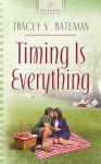 Timing Is Everything - Tracey Bateman