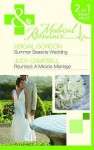 Summer Seaside Wedding. Abigail Gordon. Reunited - A Miracle Marriage - Abigail Gordon