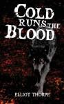 Cold Runs the Blood - Elliot Thorpe