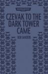 Czevak to the Dark Tower Came - Rob Sanders