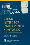 Sensor Systems for Environmental Monitoring: Volume Two: Environmental Monitoring - M. Campbell